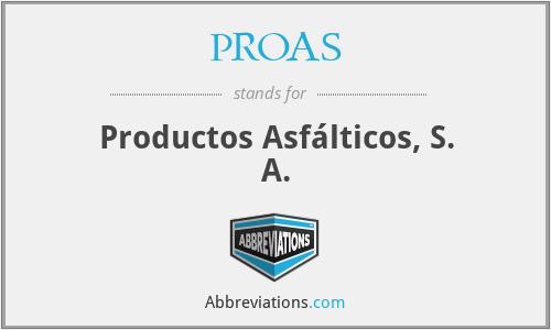 PROAS - Productos Asfálticos, S. A.