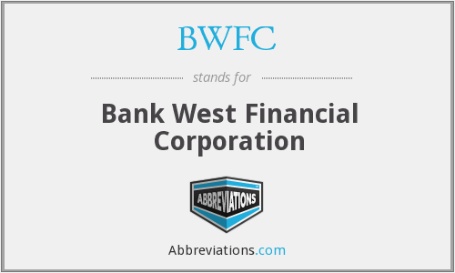 BWFC - Bank West Financial Corporation