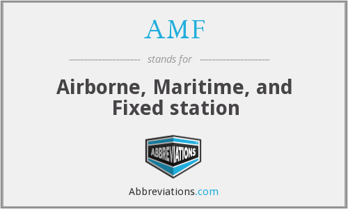 AMF - Airborne, Maritime, and Fixed station