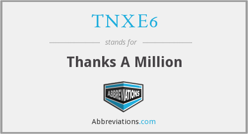 TNXE6 - Thanks A Million
