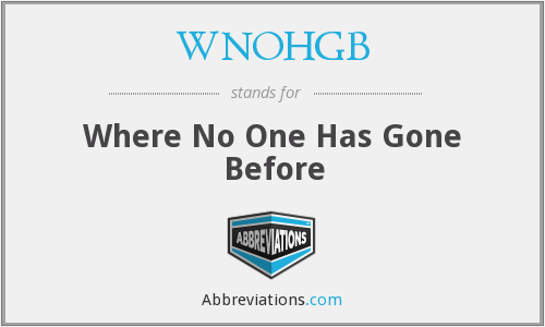 WNOHGB - Where No One Has Gone Before