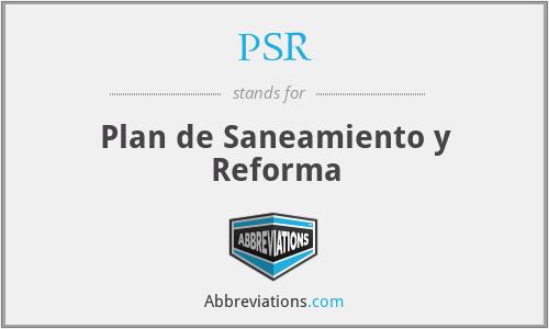 PSR - Plan de Saneamiento y Reforma