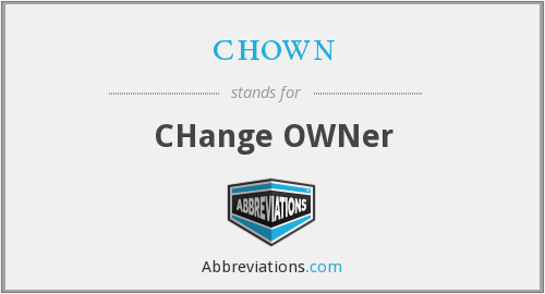 chown - CHange OWNer