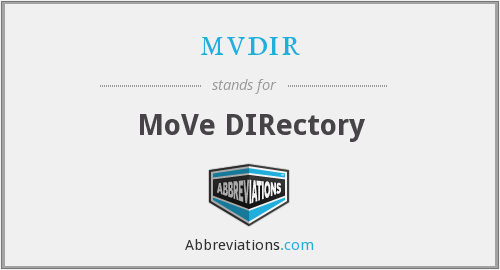 What does MVDIR stand for?