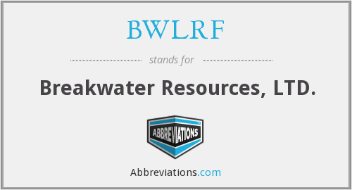 BWLRF - Breakwater Resources, LTD.
