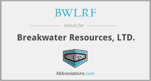 BWLRF - Breakwater Resources, LTD.