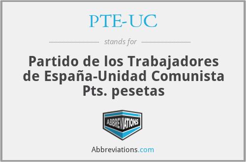 PTE-UC - Partido de los Trabajadores de España-Unidad Comunista Pts. pesetas