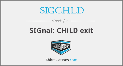 What does SIGCHLD stand for?