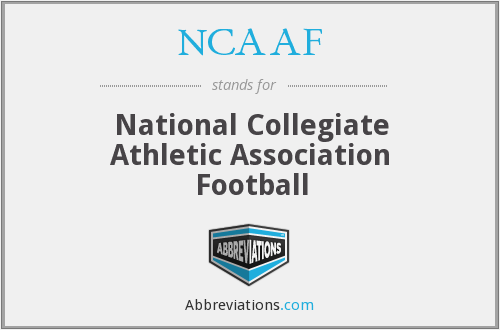 NCAAF - National Collegiate Athletic Association Football