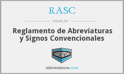 RASC - Reglamento de Abreviaturas y Signos Convencionales
