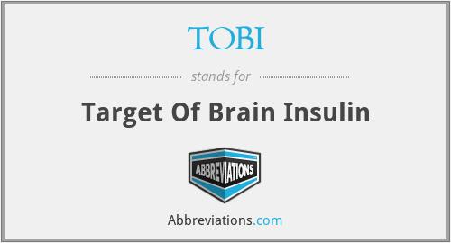 TOBI - Target Of Brain Insulin
