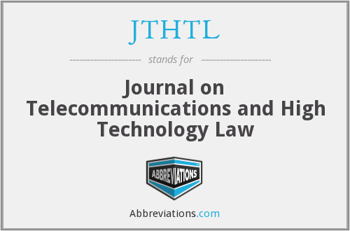 JTHTL - Journal on Telecommunications and High Technology Law