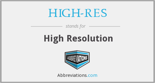 What does HIGH-RES stand for?