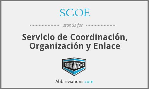 SCOE - Servicio de Coordinación, Organización y Enlace
