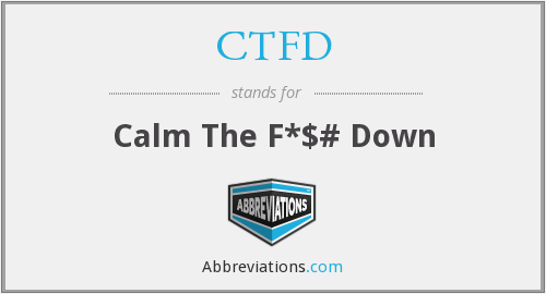 CTFD - Calm The F*$# Down