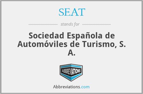 SEAT - Sociedad Española de Automóviles de Turismo, S. A.