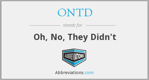 ONTD - Oh, No, They Didn't
