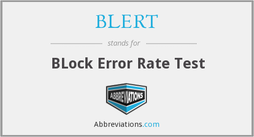 BLERT - BLock Error Rate Test