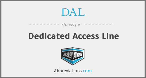 DAL - Dedicated Access Line