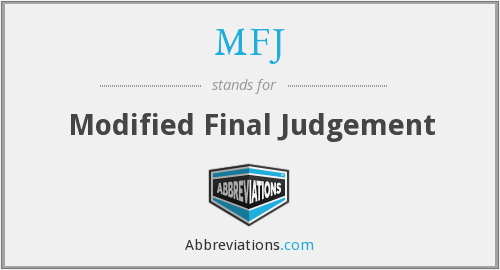 MFJ - Modified Final Judgement