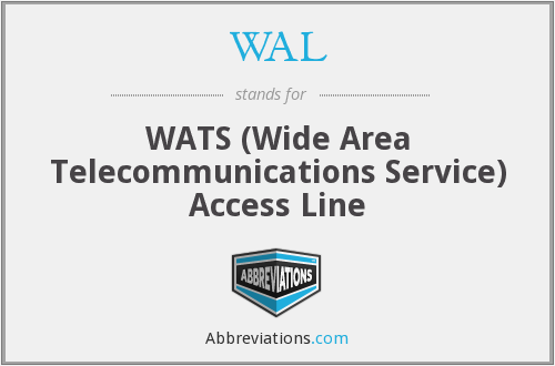 WAL - WATS (Wide Area Telecommunications Service) Access Line