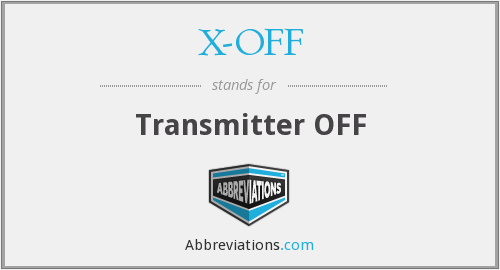 X-OFF - Transmitter OFF