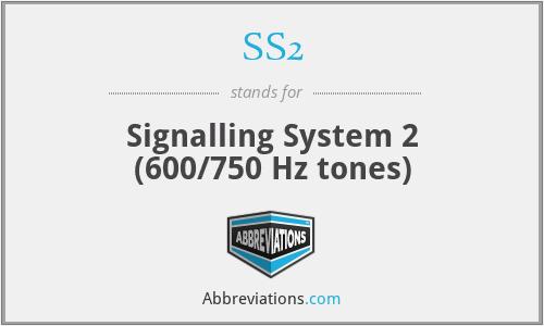 SS2 - Signalling System 2 (600/750 Hz tones)