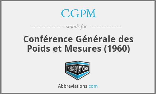 CGPM - Conférence Générale des Poids et Mesures (1960)
