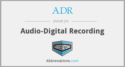 ADR - Audio-Digital Recording