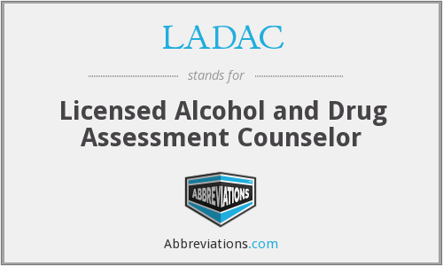 LADAC - Licensed Alcohol and Drug Assessment Counselor