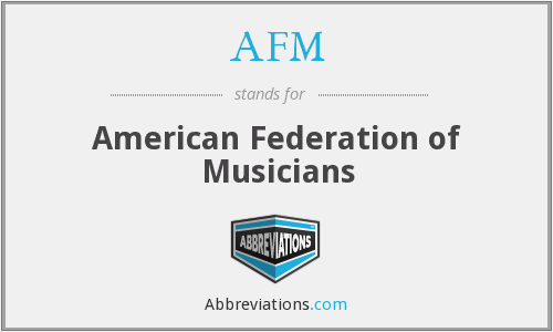 AFM - American Federation of Musicians