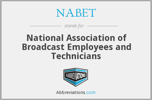 NABET - National Association of Broadcast Employees and Technicians