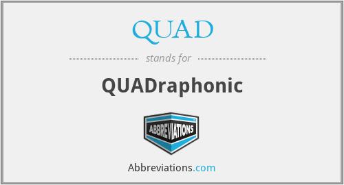 QUAD - QUADraphonic