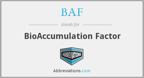 BAF - BioAccumulation Factor