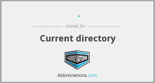 . - Current directory