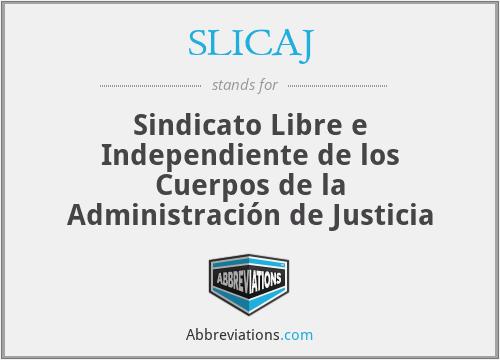 SLICAJ - Sindicato Libre e Independiente de los Cuerpos de la Administración de Justicia