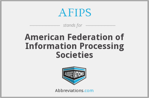 What does AFIPS stand for?