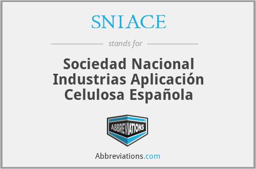 SNIACE - Sociedad Nacional Industrias Aplicación Celulosa Española