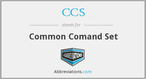 CCS - Common Comand Set