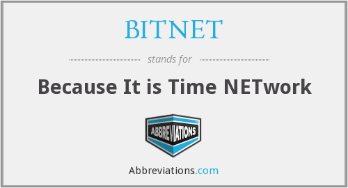 BITNET - Because It is Time NETwork