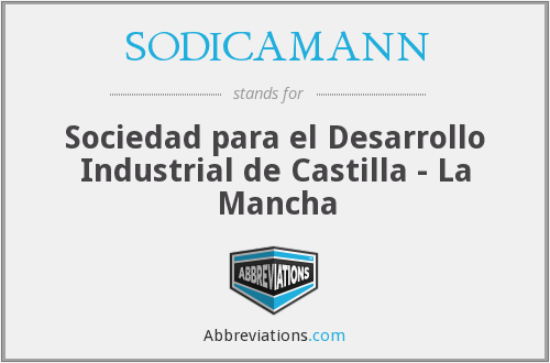 SODICAMANN - Sociedad para el Desarrollo Industrial de Castilla - La Mancha