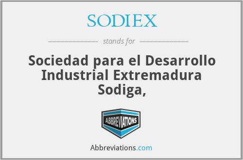 SODIEX - Sociedad para el Desarrollo Industrial Extremadura Sodiga,