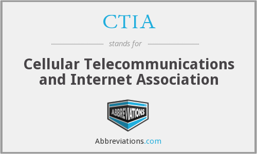 CTIA - Cellular Telecommunications and Internet Association