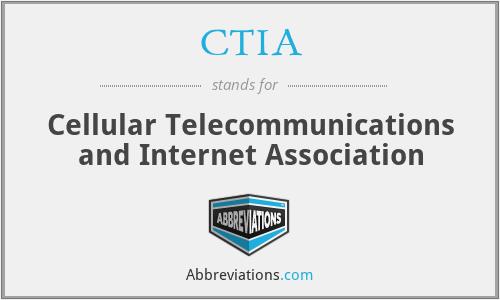 CTIA - Cellular Telecommunications and Internet Association