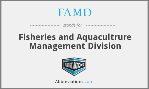 FAMD - Fisheries and Aquacultrure Management Division