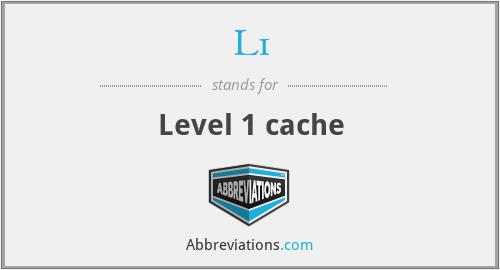 L1 - Level 1 cache