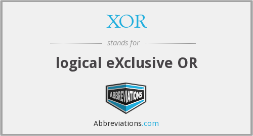 XOR - logical eXclusive OR