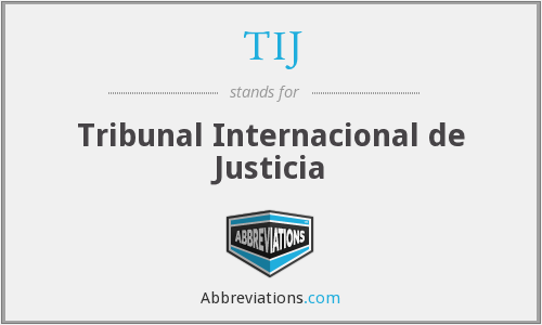TIJ - Tribunal Internacional de Justicia