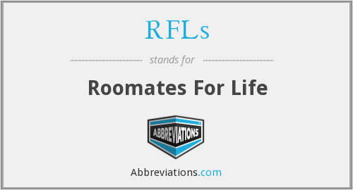 RFLs - Roomates For Life