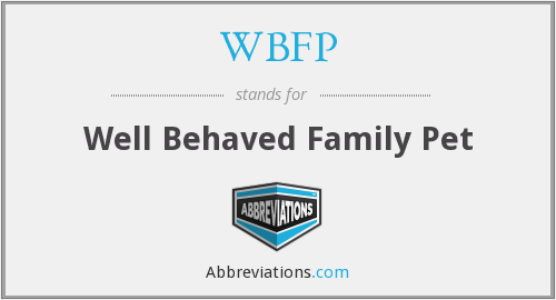 WBFP - Well Behaved Family Pet